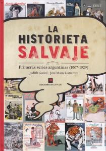 La historieta salvaje. Compilación de Gociol/Gutiérrez. Ediciones de la Flor.