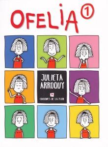 Ofelia #1. Julieta Arroquy. Ediciones de la Flor.