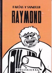 Raymond es una historia pequeña que podía prescindir de otros formatos