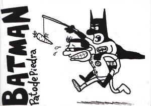 Batman. Pato de piedra. Chin Chin.