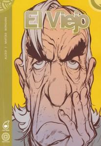 El Viejo. Alceo/Bergara. LocoRabia/Dragon Comics.