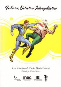 Federici, detective intergaláctico. Montevideo Comics/G.Belerofonte/MEC.