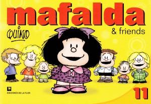 Mafalda & Friends #11. Quino. Ediciones de la Flor.