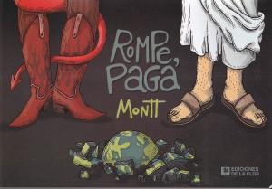 Rompe, paga. Alberto Montt. Ediciones de la Flor.