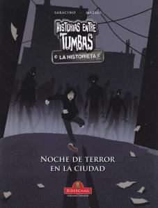 Historias entre tumbas - Noche de terror en la ciudad. Saracino/Mazali. Riderchail.