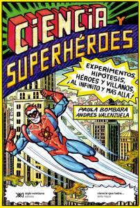 Tras dos años de trabajo, Ciencia y superhéroes llega a las librerías