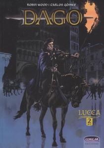 Dago - Lucca #2. Wood/Gómez. Comic.ar Ediciones.