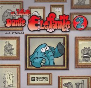 El infante Dante Elefante 2. Rovella. Ediciones de la Flor.