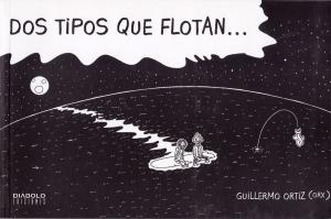 Dos tipos que flotan.  Guillermo Ortiz. Diábolo Ediciones.