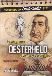 La biografía de Oesterheld. Hugo Montero. Editorial Sudestada.