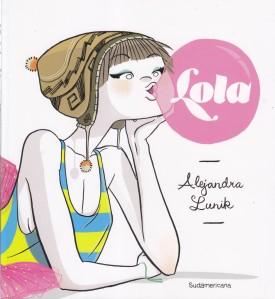 Lola. Alejandra Lunik. Radom House Mondadori.