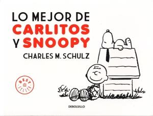 Lo mejor de Carlitos y Snoopy. Charles M. Shulz. Random House Mondadori.