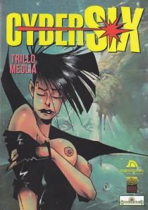 Cybersix #2. Trillo/Meglia. Napoleones sin batallas/Entelequia/Deux.