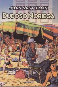 Dudoso Noriega. Juan Sasturain. Penguin House Mondadori.