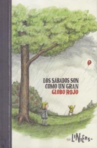 Los sábados son como un gran globo rojo. Liniers. Editorial Común.
