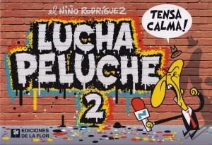 Luche Peluche #2. Niño Rodríguez. Ediciones de la Flor.