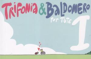 Trifonia y Baldomero #1. Tute. Penguin House Mondadori.