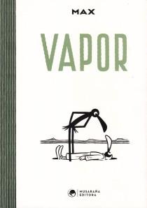 Vapor.  Max. Musaraña Ediciones.