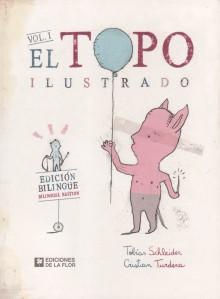 El topo ilustrado. Schleider/Turdera. Ediciones de la Flor.